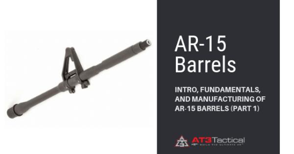AR15 Barrels Buyer's Guide | AR 15 Parts | AT3 Tactical