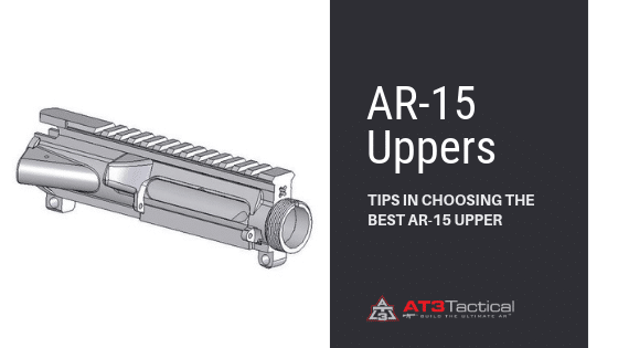 Choosing the Best AR-15 Upper