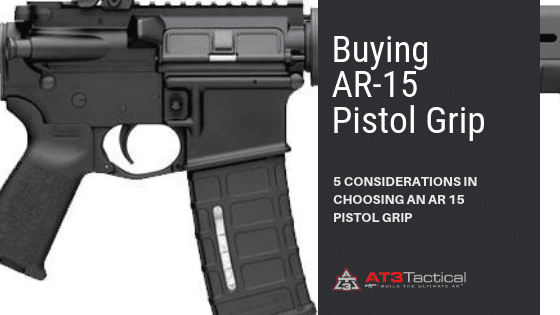 Buying AR 15 Pistol Grip