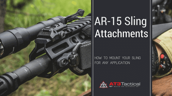 AR-15 Sling Attachments and How to Use Them | AT3 Tactical Blog