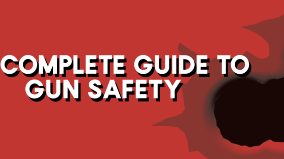 The Complete Guide to Gun Safety